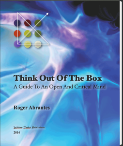 """Think Out Of The Box—A Guide To An Open And Critical Mind"" by Roger Abrantes"