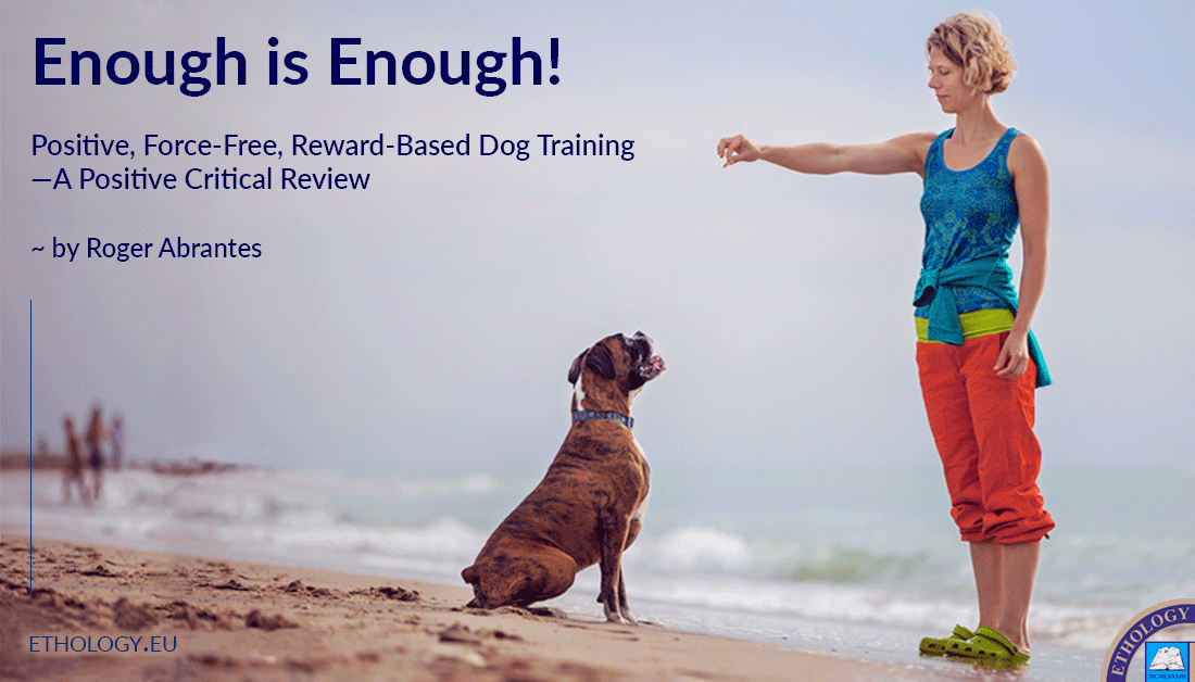 Enough Is Enough - Positive - Force Free - Reward Based - Dog Training - Critical Review
